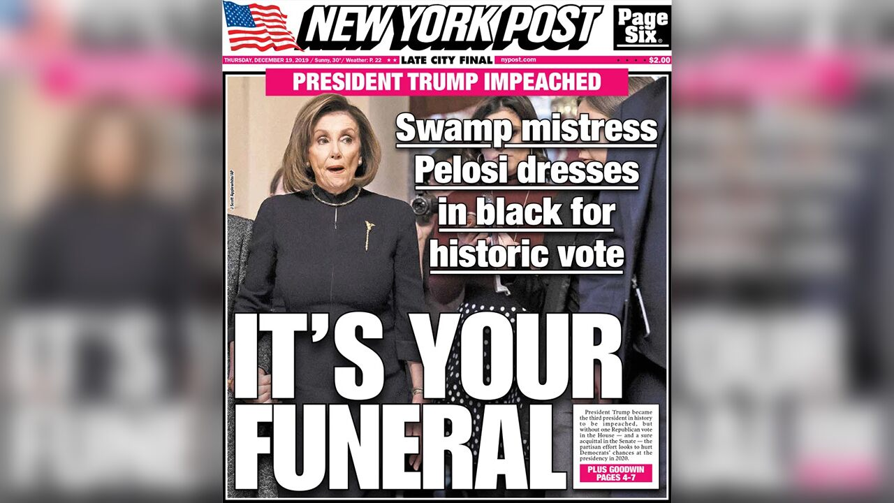 Fox News Today: Nancy Pelosi dubbed 'swamp mistress' on New York Post impeachment front page: 'It's your funeral'