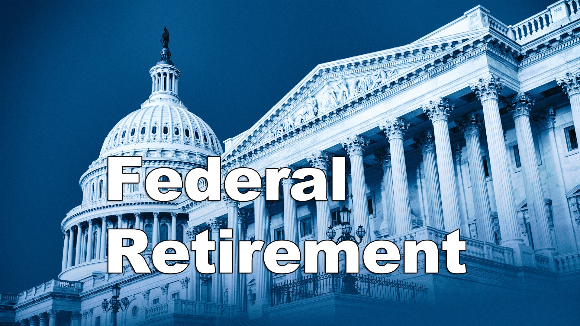 Federal Retirement Planning: Top Tips to Keep in Mind