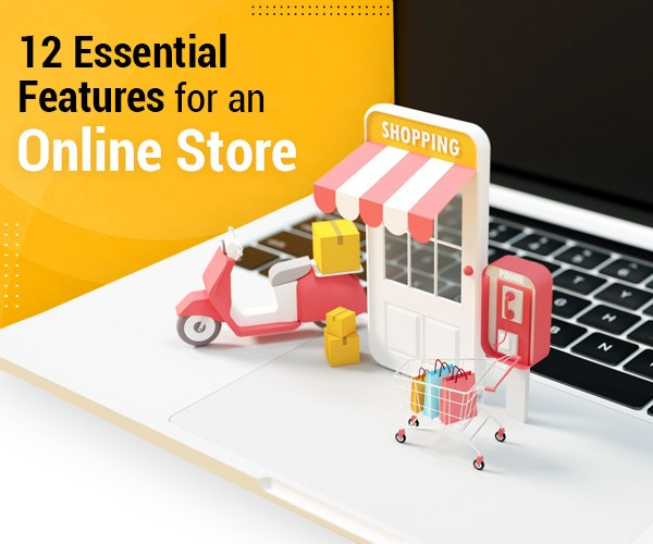 12 Must-Have Features for an Ecommerce Website