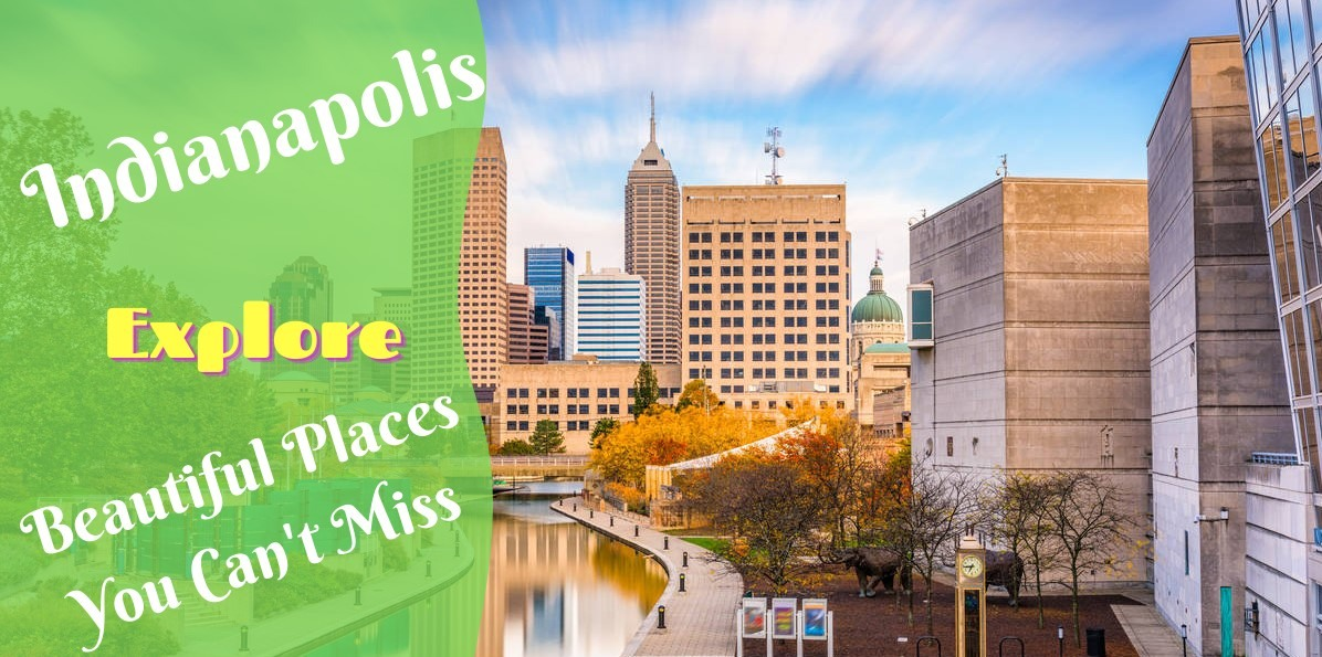 9 Most Beautiful Places to Live in Indianapolis You Can't-Miss