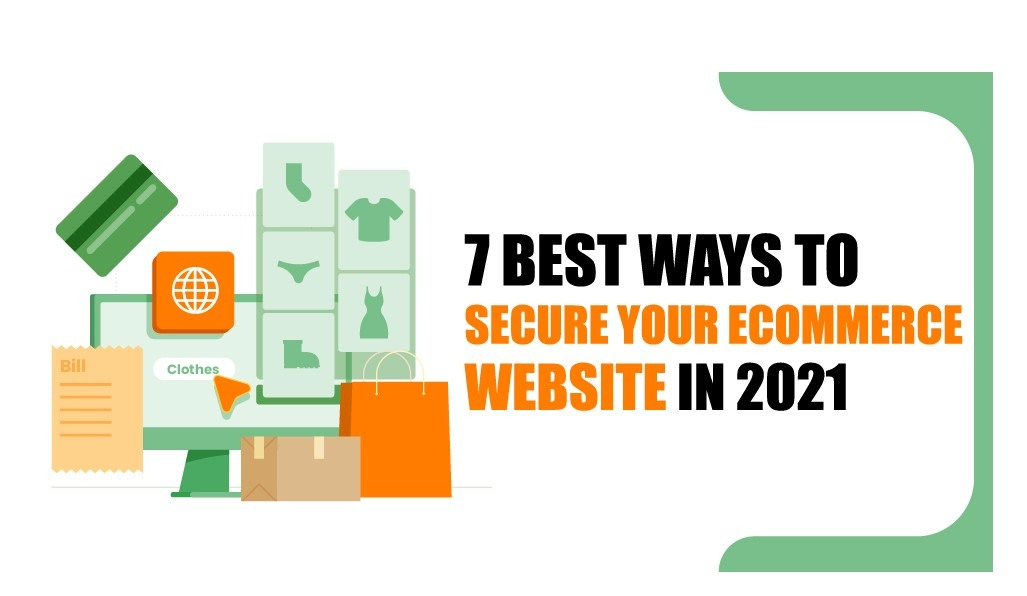 7 Best Ways to Secure Your Ecommerce Website in 2021