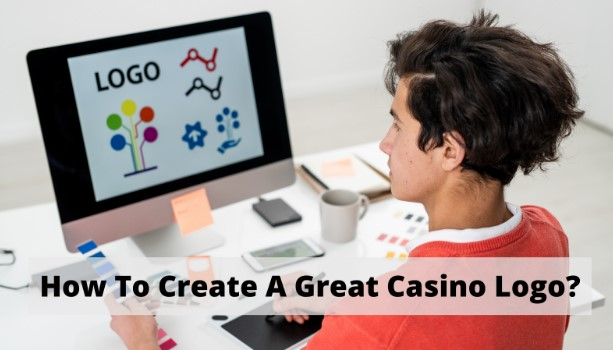 How To Create A Great Casino Logo?