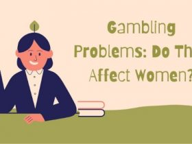 Gambling Problems: Do They Affect Women?